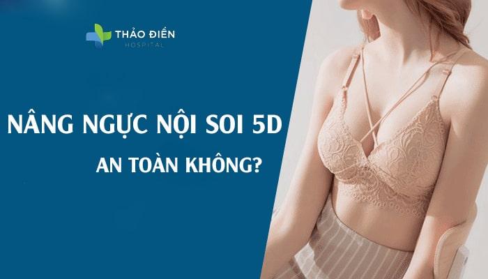 nâng ngực nội soi 5d an toàn không